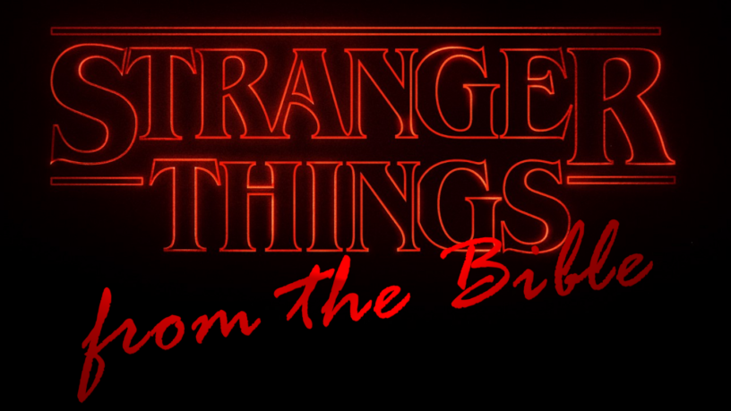 Stranger Things from the Bible