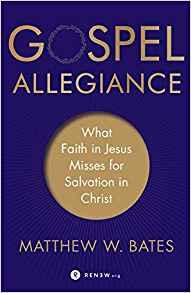 Gospel Allegiance by Matthew W. Bates