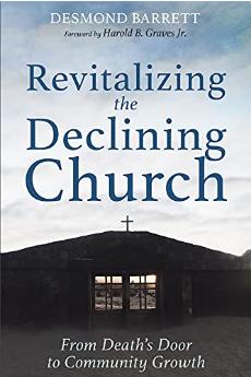 Revitalizing the Declining Church by Desmond Barrett